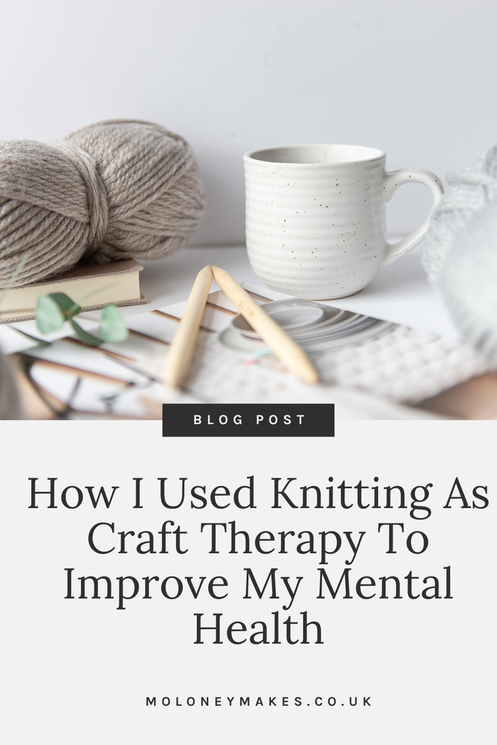 Moloneymakes Blog Pinterest Graphic. Therapeutic benefits of knitting